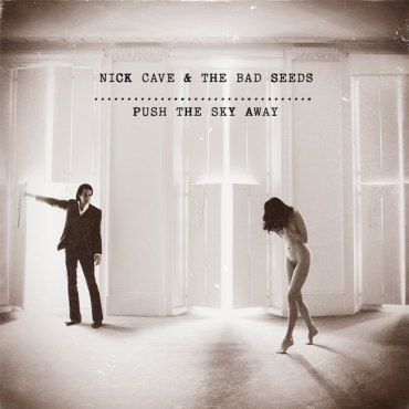 nick-cave-bad-seeds-push-the-sky-away